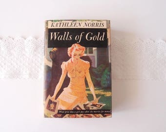 Walls of Gold ... 1930s Romance Novel by Kathleen Norris...vintage Triangle Book NY hardcover with dust jacket