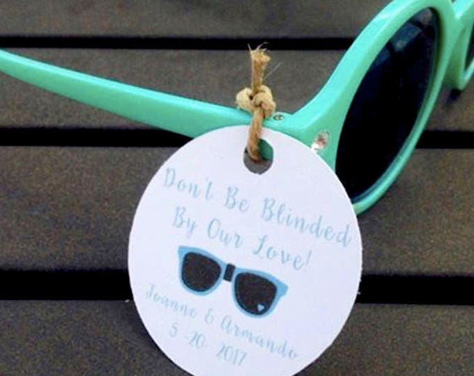 Don't Be Blinded By Our Love paper tags, custom tags, no sunglasses included, weddings, wedding favors, wedding ideas, tags, party favorQwq