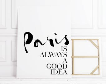 Paris is Always a Good Idea Canvas Quotes, Paris, Typography Quote, Typography Print, Typography Wall Art, Typography Poster, Typography Art