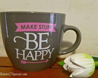 Make Stuff Be Happy Handmade Mug