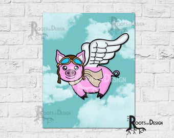 CUSTOM Instant Download - When Pigs fly - Flying Pig Instant  Print,  8x10 art prints