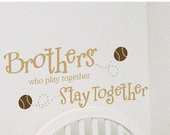 20% OFF Brothers who play together stay together Baseball- Children -Boys-Vinyl Lettering wall words  quotes graphics Home decor itswritteni