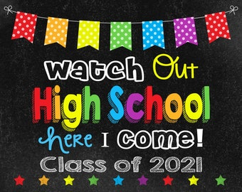 Watch Out High School Chalkboard sign, CLASS of 2021, Last Day of School, Instant Download, photo booth, preschool graduation invitation
