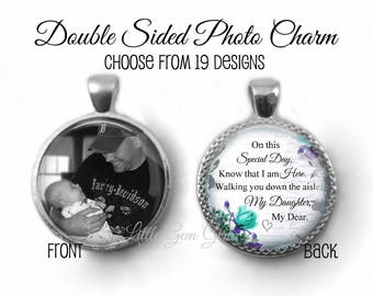 Wedding Bouquet Charm Custom Photo and Poem on Back - In Memory Dad Father Memorial Pendant - Walking down the aisle Wedding Picture