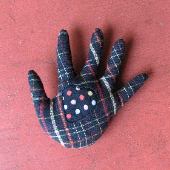 Plaid Fabric Hand Brooch Reverse Applique Heart in Hand Pin Ready to Ship