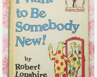 SALE 20% OFF I Want To Be Somebody New! 1980s Collectible Children's Book, Beginner Books By Dr. Seuss