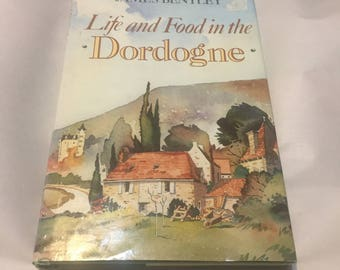 """1986 Hardback,""""Life and Food in the Dordogne"""" by James Bentley"""