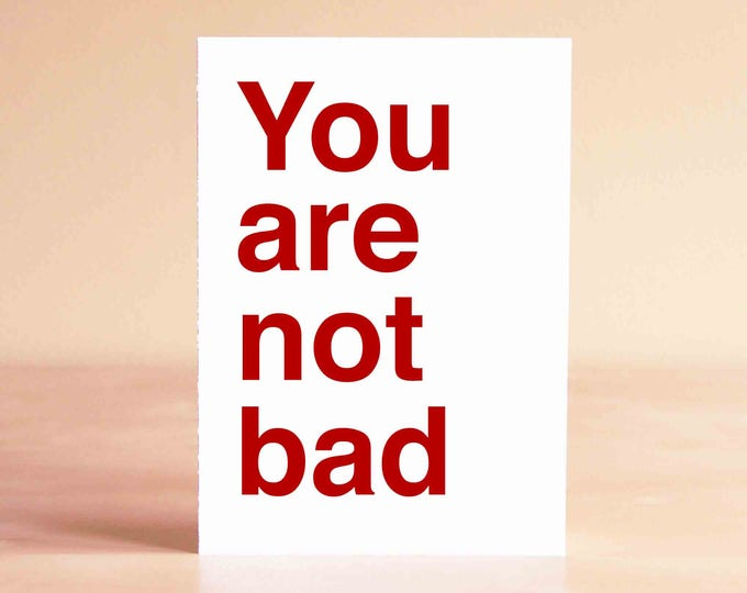 Funny Valentine Card - Friend Valentine Card - Valentines Card - Funny Anniversary Card - You are not bad
