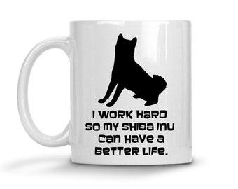 Shiba Inu Gift Work Hard Shiba Funny Pet Gift Shiba Inu Mug Shiba Inu Decor Dog Lover Gift Ideas for Women Best Friend Gift for Girlfriend