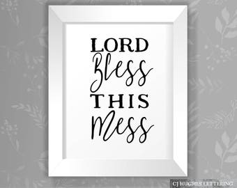 Lord Bless This Mess Instant Print - Lord Bless This Mess Printable - God Bless This Miss Wall Art - Home Decor Print - Instant Download