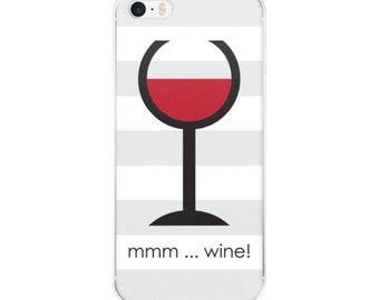Mmm ... Wine! Graphic iPhone Cell Phone Case - 5/5s/Se, 6/6s, 6/6s Plus or 7/7 Plus