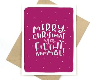 merry christmas ya filthy animal - funny holiday card
