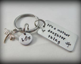 It's a mother daughter thing - Personalized Hand Stamped Keychain - Pop Culture - Mother's Day - Gift for Daughter - Dragonfly Key Chain