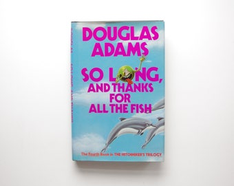 So Long and Thanks For All the Fish - Douglas Adams - First Edition, First Printing