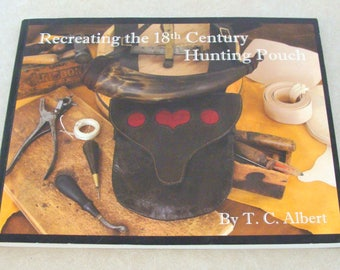 Recreating the 18th Century Hunting Pouch Book, by T. C. Albert, Instructions, Pattern, Samples