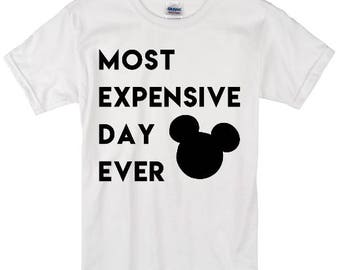 Most Expensive Day Ever Shirt | Disney Shirt