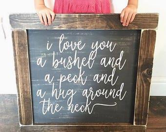 I love you a bushel and a peck and a hug around the neck - rustic farmhouse handmade sign