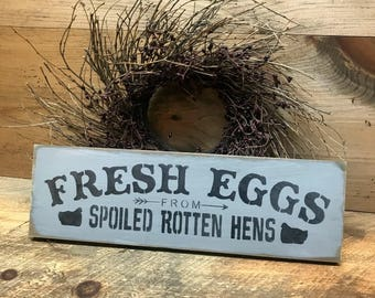 Fresh Eggs, Backyard Chickens, Chicken Coop Decor, Hen Sign, Wood Sign Saying, Spoiled Hens, Chicken Lover Gift, Chicken Flock