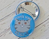 My Favourite Breed is Rescue Cat Badge; cat pin badge; cat button badge; cat lover gift; cat lover stocking filler