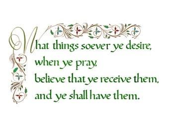 Mark 11:23 When ye pray