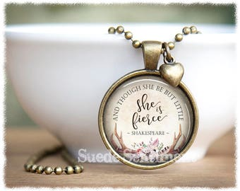 Though She Be But Little • Shakespeare Quote Jewelry • She Is Fierce • Gifts For Sisters • Book Lover Gift • Literary Gifts