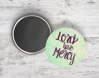 """Lord Have Mercy 2.25"""" Magnet"""