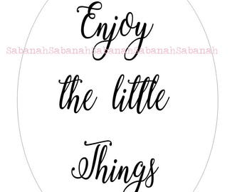 Enjoy the Little Things! pattern printed on fusible transfer quote quote wisdom action customisation creation