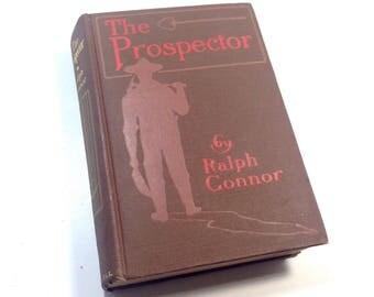 The Prospector, Ralph Connor, 1904, Antique Book, Book Decor, Mining Book, Beautiful Book