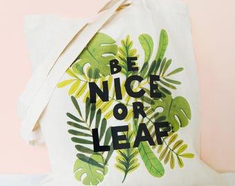 Be Nice or LEAF Tote Bag, Leaf Pun Sassy Tote Bag - Plant Lady Tote Bag, Gardening Bag, House Plant Cotton Bag Crazy Plant Lady Canvas Bag