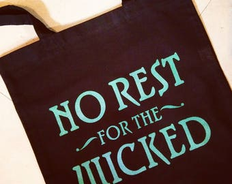 No Rest for the Wicked - Wizard of Oz - Once Upon a Time - Hand Printed - Tote Bag