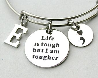 """Stainless Steel """" Life Is Tough But I Am Tougher, Charm Bangle, Mental Health, Semicolon, Awareness, Personalize, Suicide Awareness, Support"""