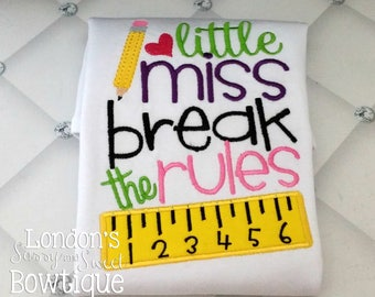 Little Miss Break the Rules  T-shirts/ Back to School Shirts/ Embroidered T-shirt/ Toddler T-shirt