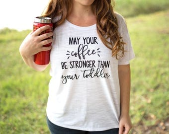 Mom coffee Shirt - Funny Mom shirt - Coffee Shirt - Coffee Lover Shirt - But First Coffee - Tumblr Shirts - Gift for Mom - Mom Shirt