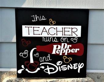 This teacher runs on Dr. Pepper and Disney, Disney, Teacher gift, Teacher appreciation