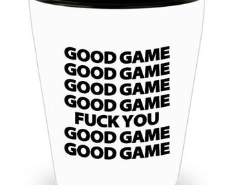 Good Game Fuck You Funny Gift for Sports fan Player Shot Glass Team