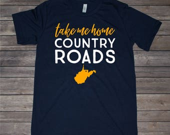 Take Me Home Country Roads West Virginia inspired T-shirt