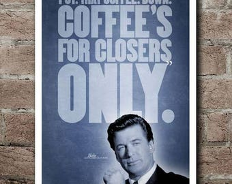 """Glengarry Glen Ross """"COFFEE'S FOR CLOSERS"""" Movie Quote Poster"""