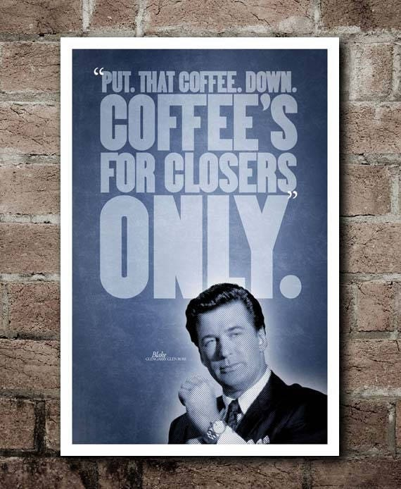 Glengarry Glen Ross COFFEE'S FOR CLOSERS Movie