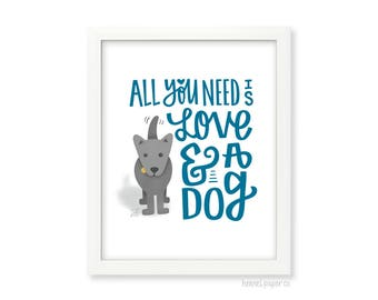 Dog Wall Art - All you need is love and a dog Home Decor - Gift for her under 15 - wall art under 15 - home decor under 15 - 8x10 dog art