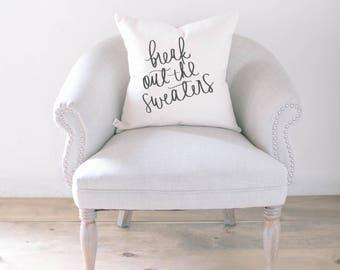 Throw Pillow - Break Out The Sweaters, calligraphy, home decor, fall decor, housewarming gift, cushion cover, throw pillow, seasonal pillow