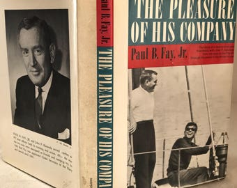 The pleasure of his company, by Paul B Fay, Jr 1963, John F Kennedy, JFK