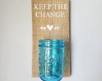 Keep The Change Jar. Laundry Room Decor. Reclaimed Wood. Farmhouse Style. Wide Mouth 16oz Blue Jar. Sign.