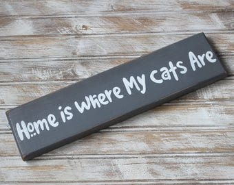 home is where my cats are, cat lover sign, cat lover sign, gift for cat lover,  gift for cat lover, pet sign, gift for fur baby