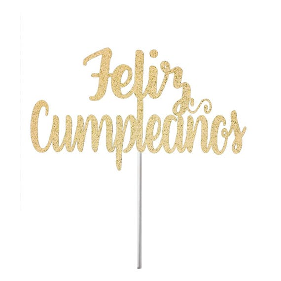Feliz Cumplea 241 Os Cake Topper Spanish Happy Birthday Cake