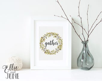 Gather print, wall art, quote decor
