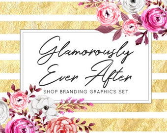 Gold Floral Shop Branding Banners, Avatar Icons, Business Card, Logo Label + More - 13 Premade Graphics Files - GLAMOROUSLY EVER AFTER