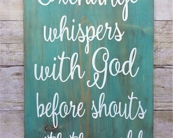Exchange Whispers With God Before Shouts with the World / Pray / Inspirational / Hope / Jesus / Gift / Home Decor / Birthday / Gallery Wall