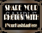 """CUSTOM HASHTAG Sign ~ """"Share your photos with #"""" Personalized Roaring 20s Prohibition Art Deco Gatsby Inspired Wedding Party Reception Room"""