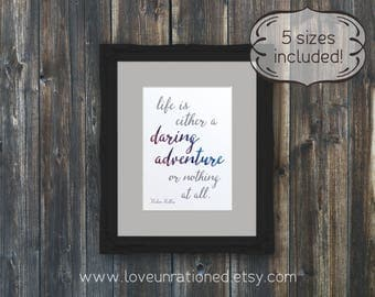 Helen Keller, daring adventure, life is a daring adventure, Helen Keller quote, adventure print, gift for women, printable quote
