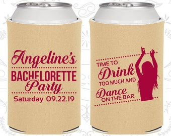 Time to drink too much and dance on the bar, Bachelorette Can Cooler, Strip Club Bachelorette, Bachelorette Coolers (60122)